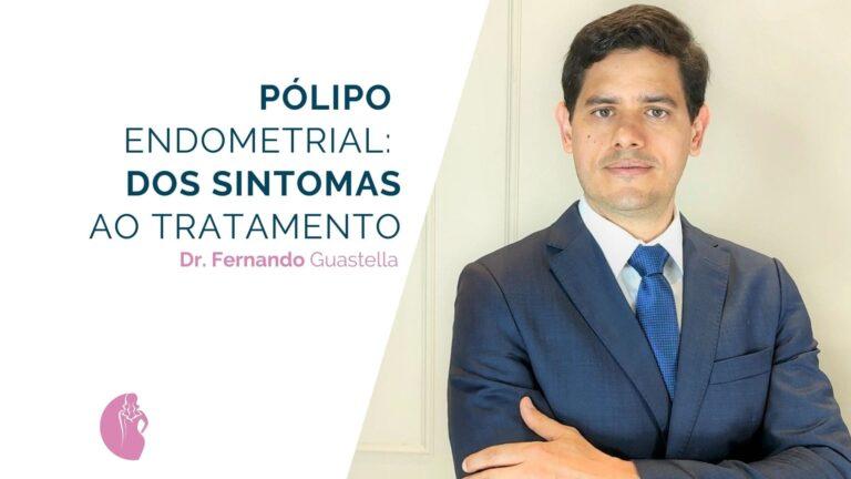 Ginecologista especialista em pólipo endometrial